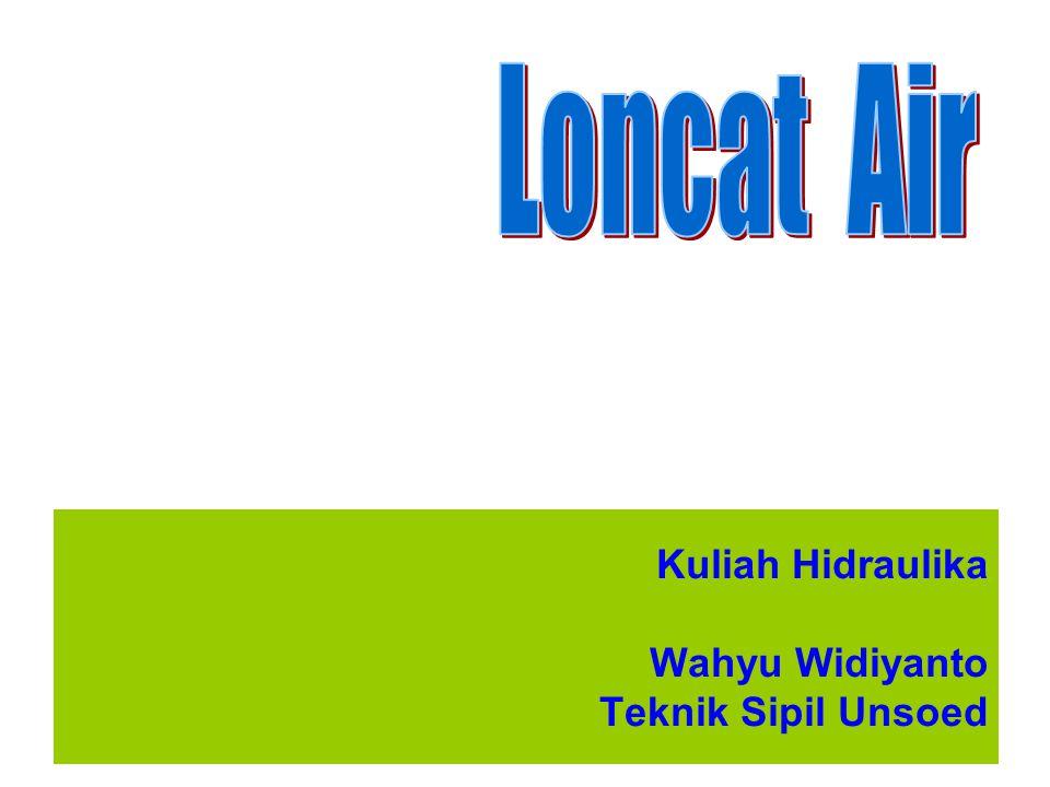Kuliah Hidraulika Wahyu Widiyanto Teknik Sipil Unsoed
