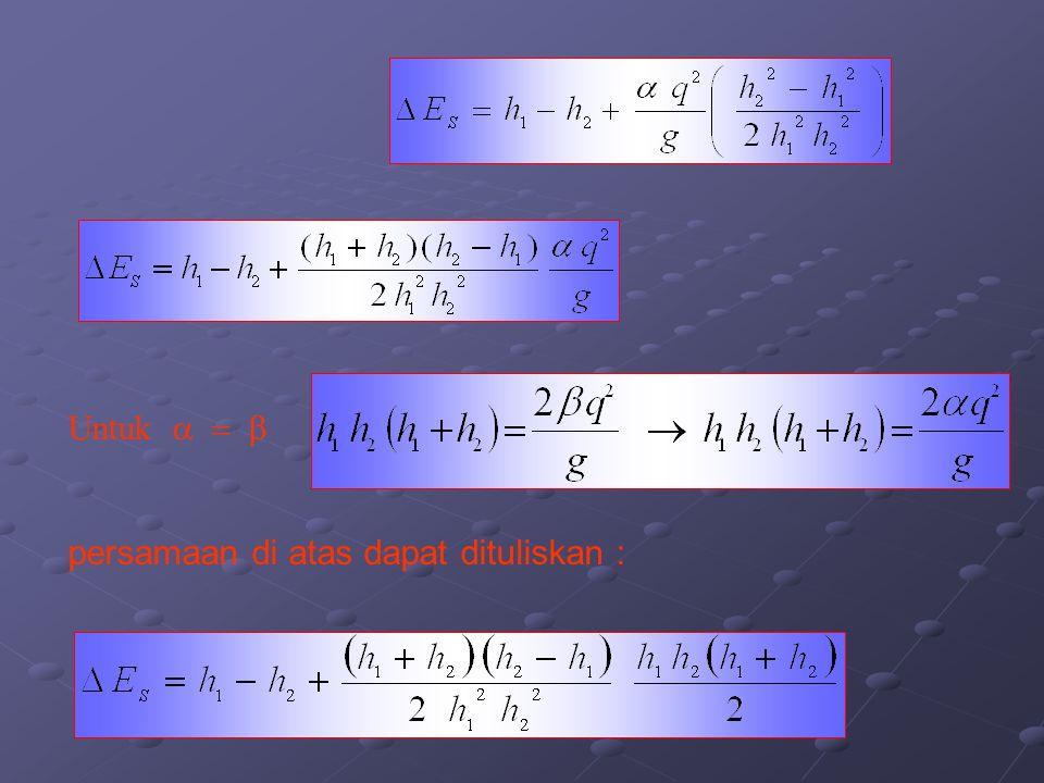 Untuk  persamaan di atas dapat dituliskan :