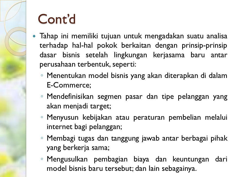 Cont'd (4) Tahap berikutnya adalah menentukan proyek percontohan atau proyek awal (pilot project) yang akan diujicoba dan diimplementasikan.