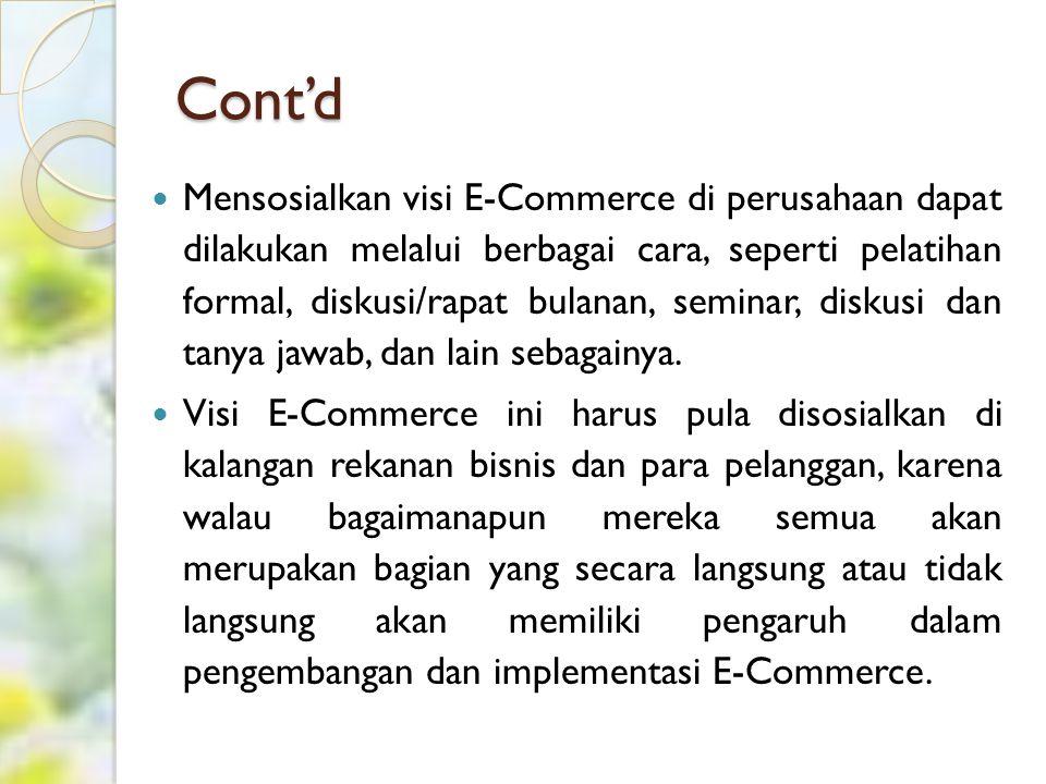 Cont'd (2) Langkah berikutnya adalah melakukan koordinasi antara berbagai pihak yang akan membangun sistem E-Commerce bersama perusahaan terkait.