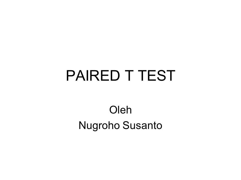 Uji paired t test Merupakan Uji statistik Parametris Merupakan uji beda antara 2 kelompok.
