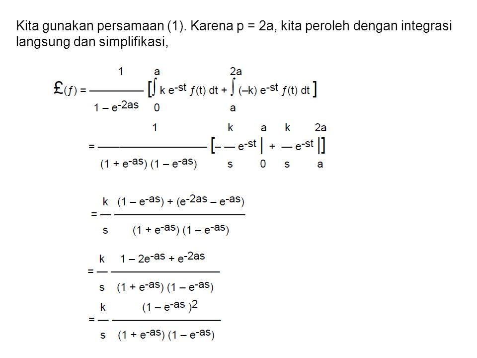Kita gunakan persamaan (1). Karena p = 2a, kita peroleh dengan integrasi langsung dan simplifikasi,