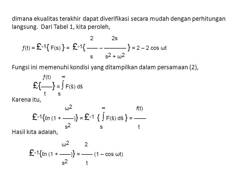 dimana ekualitas terakhir dapat diverifikasi secara mudah dengan perhitungan langsung. Dari Tabel 1, kita peroleh, Fungsi ini memenuhi kondisi yang di