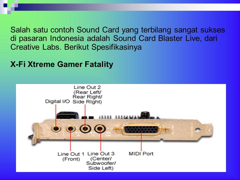 Salah satu contoh Sound Card yang terbilang sangat sukses di pasaran Indonesia adalah Sound Card Blaster Live, dari Creative Labs. Berikut Spesifikasi