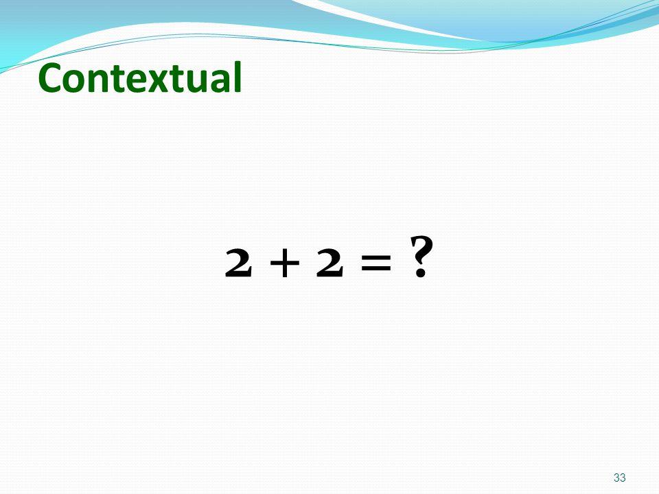 Contextual 2 + 2 = ? 33