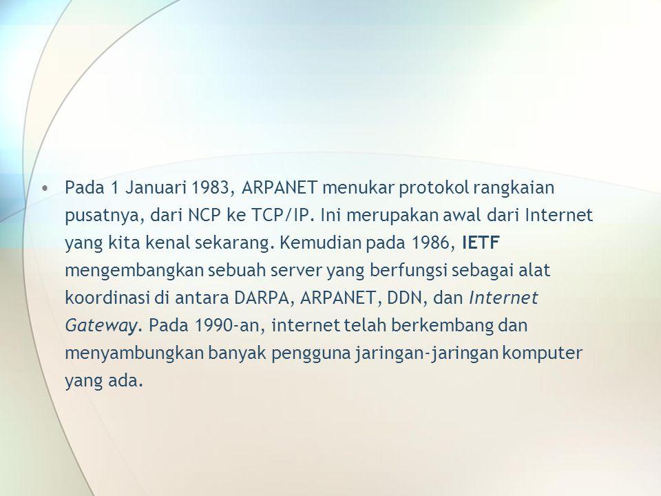 Pada 1 Januari 1983, ARPANET menukar protokol rangkaian pusatnya, dari NCP ke TCP/IP. Ini merupakan awal dari Internet yang kita kenal sekarang. Kemud