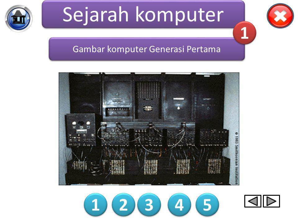 Sejarah komputer Komputer Generasi pertama dikarakteristik dengan fakta bahwa instruksi operasi dibuat secara spesifik untuk suatu tugas tertentu. Set
