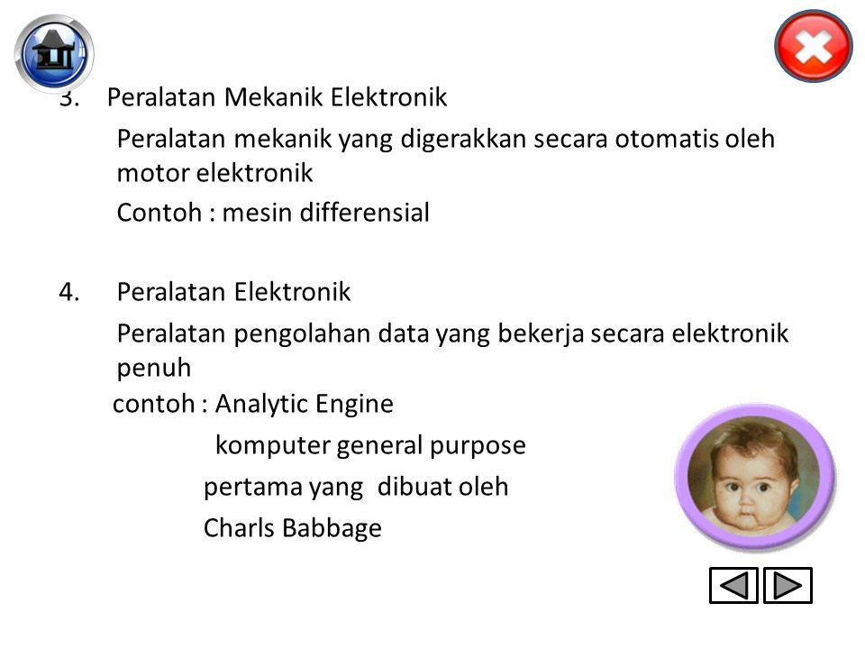 PERKEMBANGAN PERALATAN PENGOLAHAN DATA Penggolongan Peralatan Pengolahan data : Peralatan manual yaitu peralatan pengolahan data yang sangat sederhana