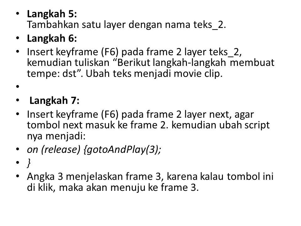 """Langkah 5: Tambahkan satu layer dengan nama teks_2. Langkah 6: Insert keyframe (F6) pada frame 2 layer teks_2, kemudian tuliskan """"Berikut langkah-lang"""