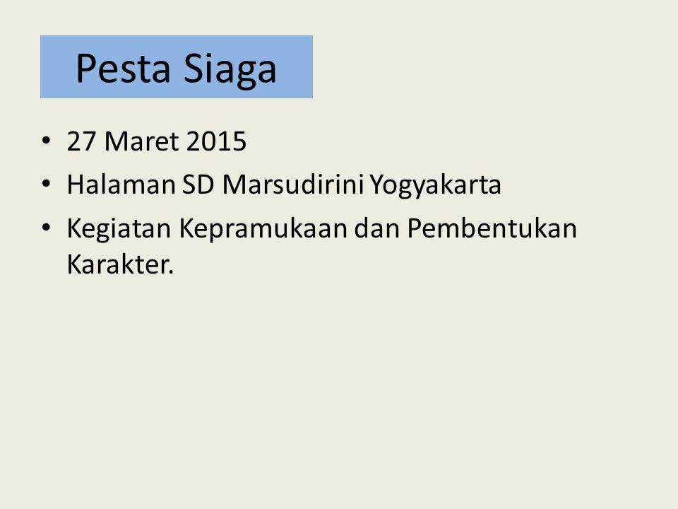 Pesta Siaga 27 Maret 2015 Halaman SD Marsudirini Yogyakarta Kegiatan Kepramukaan dan Pembentukan Karakter.