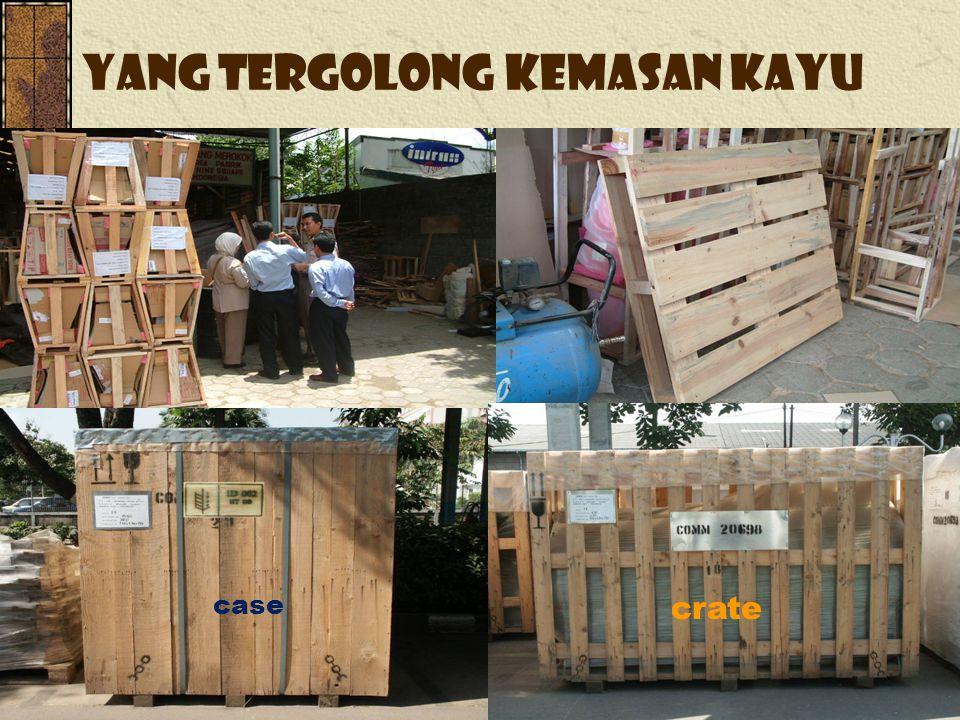 Yang tergolong kemasan kayu case crate