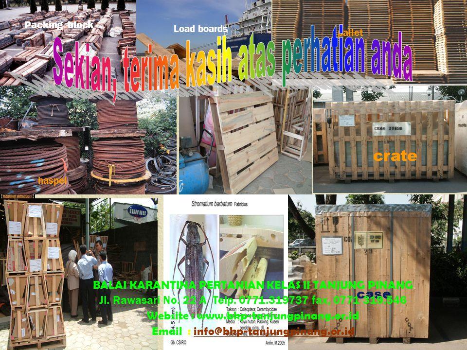 Load boards haspel Packing block pallet crate case BALAI KARANTINA PERTANIAN KELAS II TANJUNG PINANG Jl. Rawasari No. 22 A Telp. 0771.319737 fax, 0771