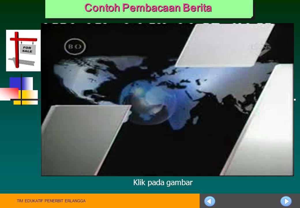 TIM EDUKATIF PENERBIT ERLANGGA Bacalah Teks Berita dalam buku Kompeten Berbahasa Indonesia kelas XI hlm.