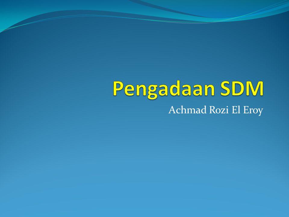 Fungsi Operasional MSDM a.Pengadaan tenaga kerja ( SDM ) b.