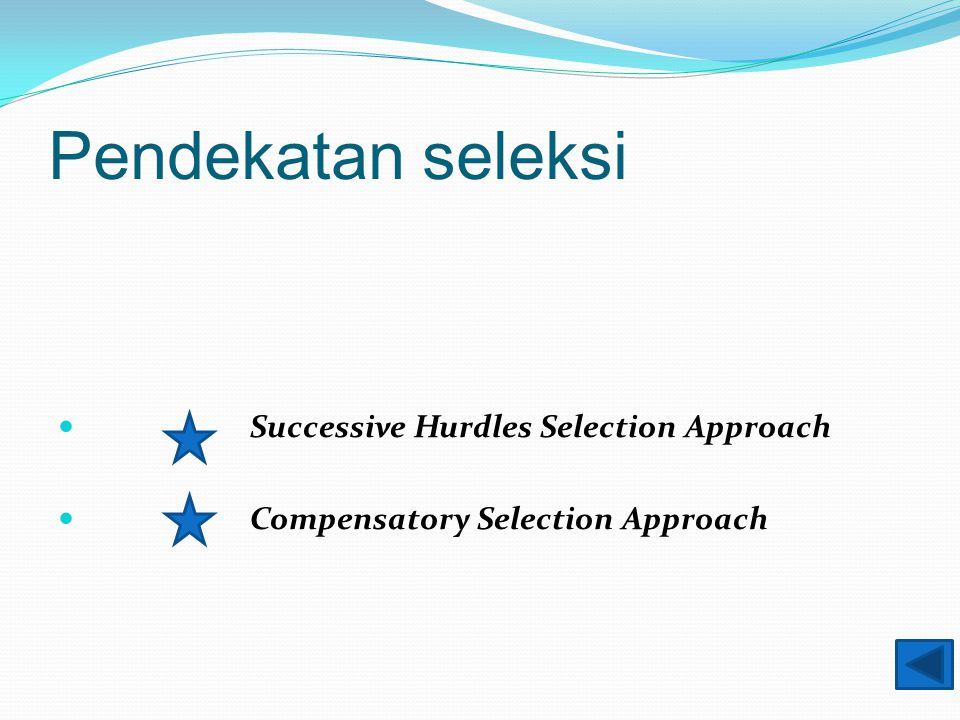 Pendekatan seleksi Successive Hurdles Selection Approach Compensatory Selection Approach