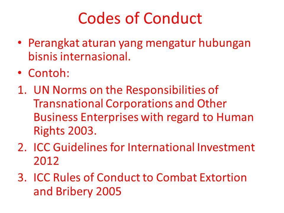 Codes of Conduct Perangkat aturan yang mengatur hubungan bisnis internasional.