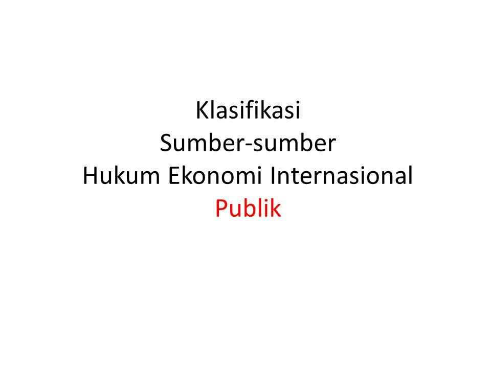 Sumber HI publik dibagi dalam : Sumber HI a.Materiil b.Formil Sumber materiil: berbicara ttg muatannya dan daya mengikatnya