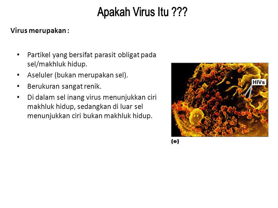Partikel yang bersifat parasit obligat pada sel/makhluk hidup. Aseluler (bukan merupakan sel). Berukuran sangat renik. Di dalam sel inang virus menunj