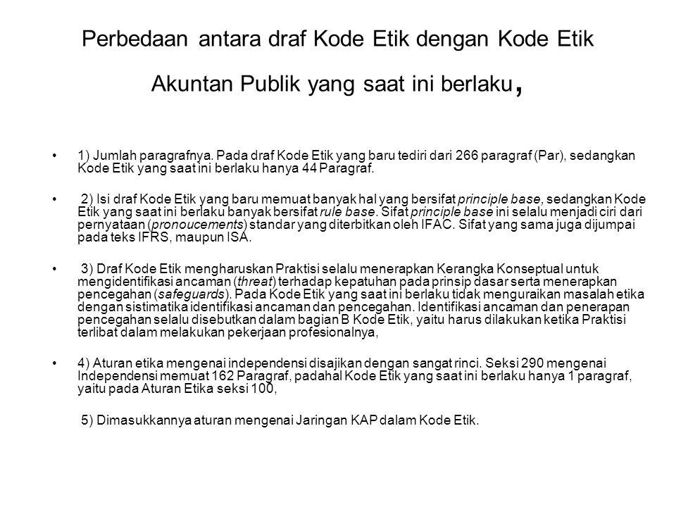 Perbedaan antara draf Kode Etik dengan Kode Etik Akuntan Publik yang saat ini berlaku, 1) Jumlah paragrafnya.