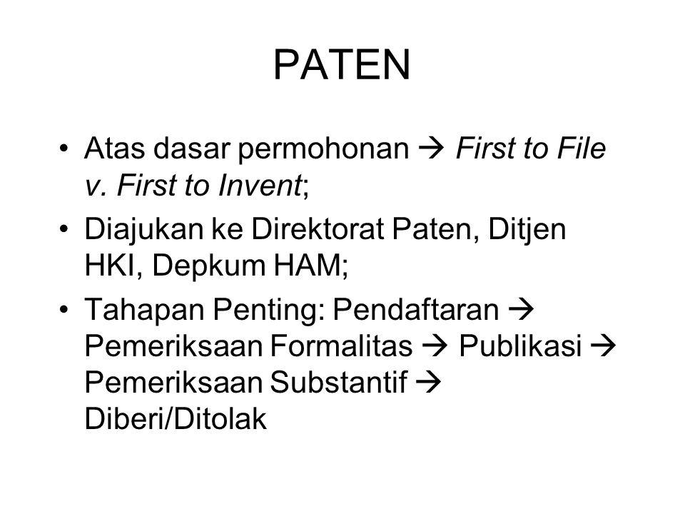 PATEN Atas dasar permohonan  First to File v. First to Invent; Diajukan ke Direktorat Paten, Ditjen HKI, Depkum HAM; Tahapan Penting: Pendaftaran  P