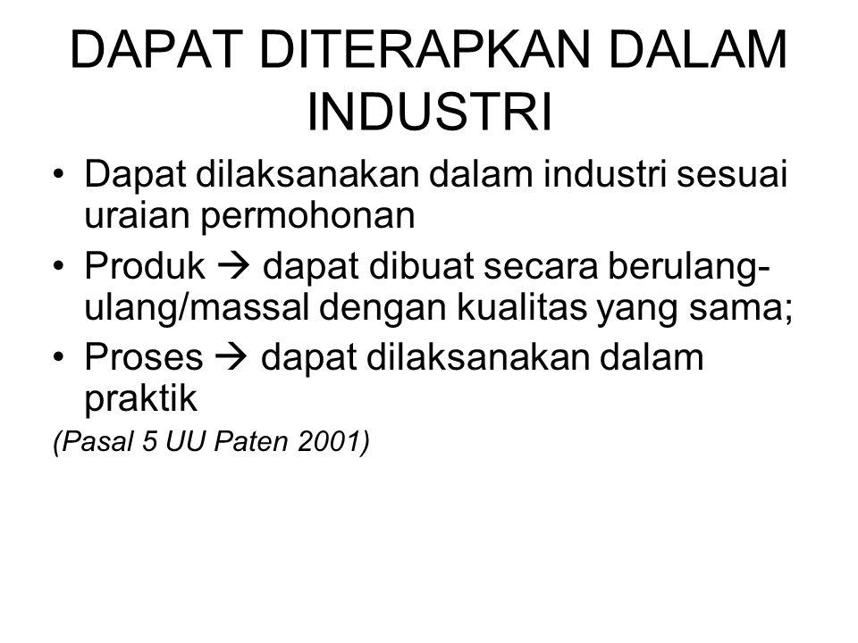 DAPAT DITERAPKAN DALAM INDUSTRI Dapat dilaksanakan dalam industri sesuai uraian permohonan Produk  dapat dibuat secara berulang- ulang/massal dengan