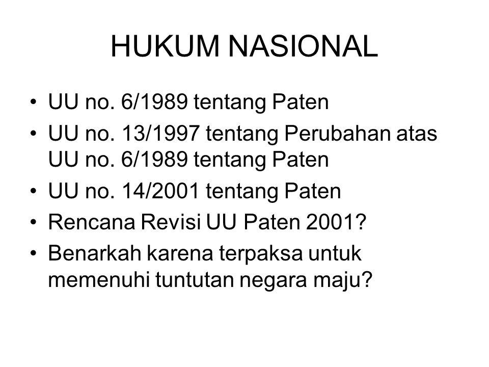HUKUM NASIONAL UU no. 6/1989 tentang Paten UU no. 13/1997 tentang Perubahan atas UU no. 6/1989 tentang Paten UU no. 14/2001 tentang Paten Rencana Revi