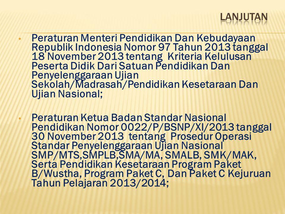 Peraturan Menteri Pendidikan Dan Kebudayaan Republik Indonesia Nomor 97 Tahun 2013 tanggal 18 November 2013 tentang Kriteria Kelulusan Peserta Didik D