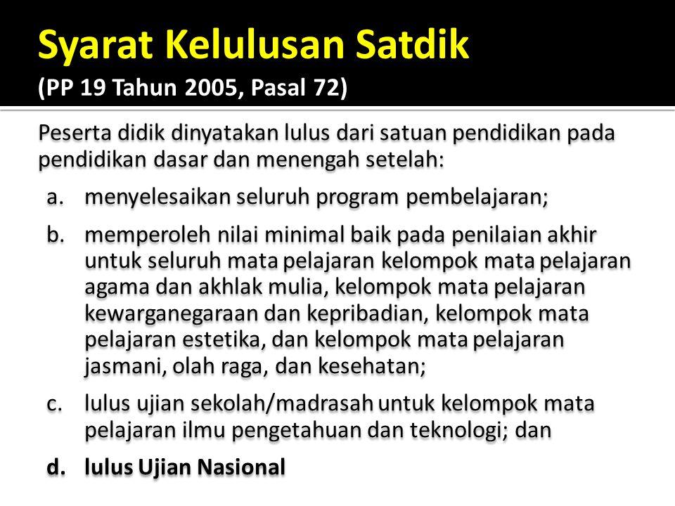 Syarat Kelulusan Satdik (PP 19 Tahun 2005, Pasal 72)