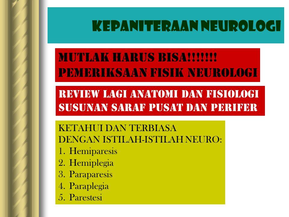 Kepaniteraan Neurologi MUTLAK HARUS BISA!!!!!!.