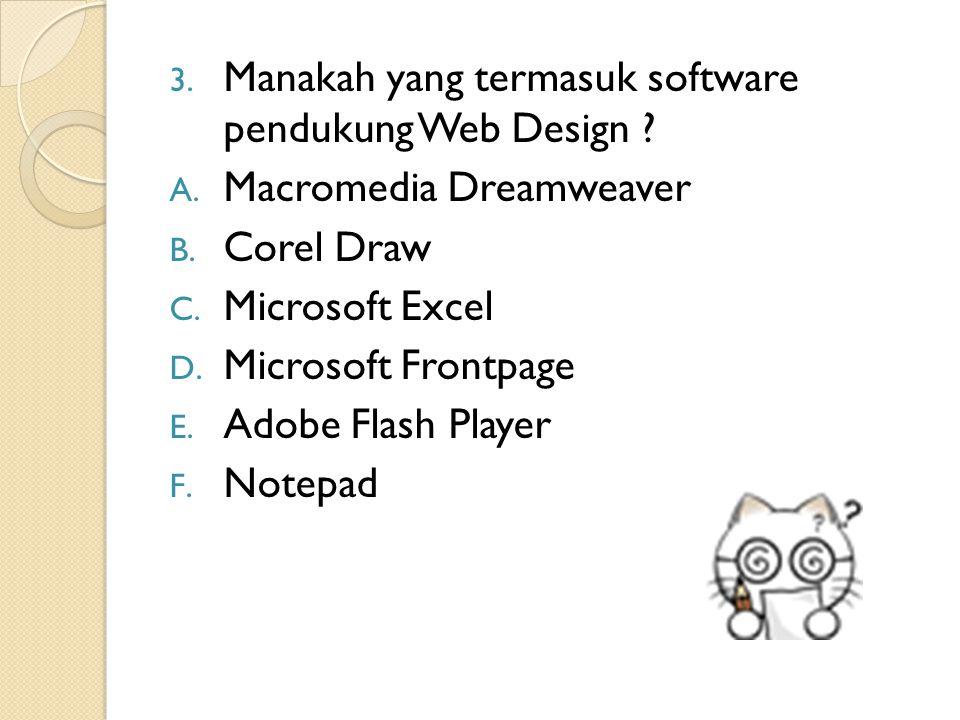 3.Manakah yang termasuk software pendukung Web Design .