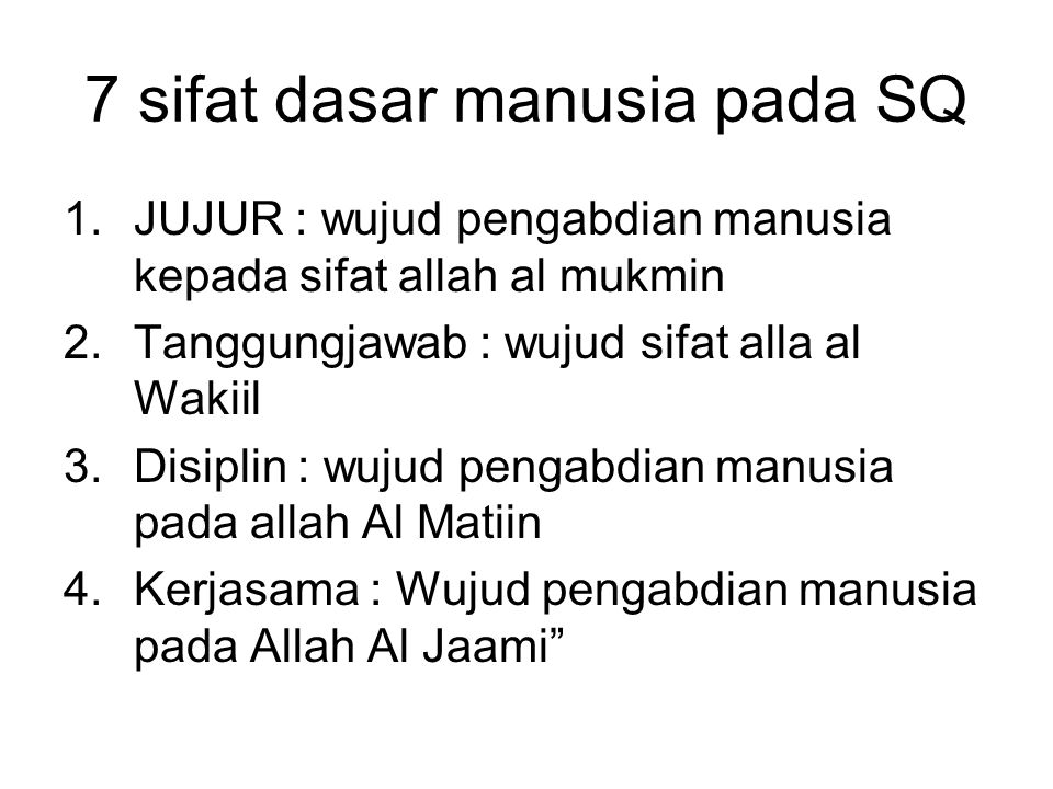 5.Adil : wujud pengabdian manusia pada Allh Al 'Adl 6.
