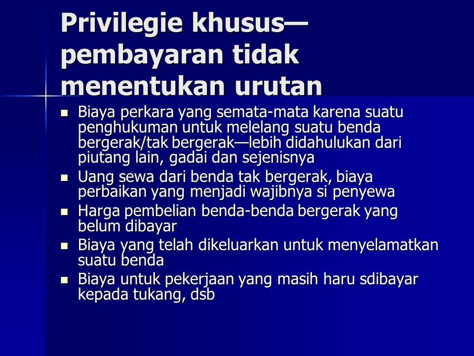 Privilegie khusus— pembayaran tidak menentukan urutan Biaya perkara yang semata-mata karena suatu penghukuman untuk melelang suatu benda bergerak/tak