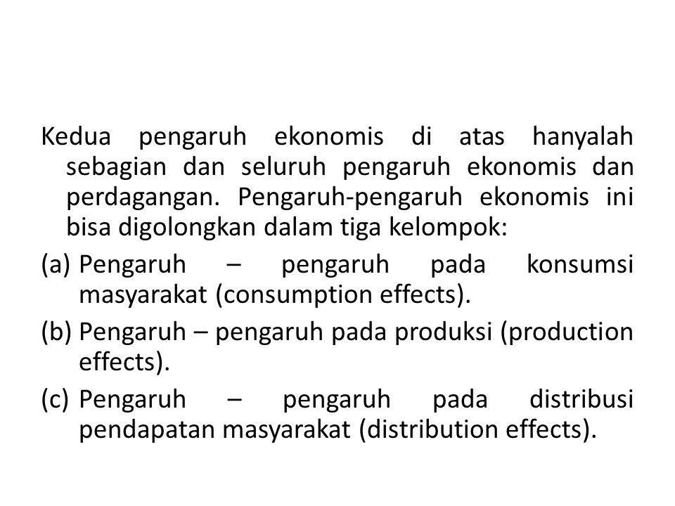 Kedua pengaruh ekonomis di atas hanyalah sebagian dan seluruh pengaruh ekonomis dan perdagangan.