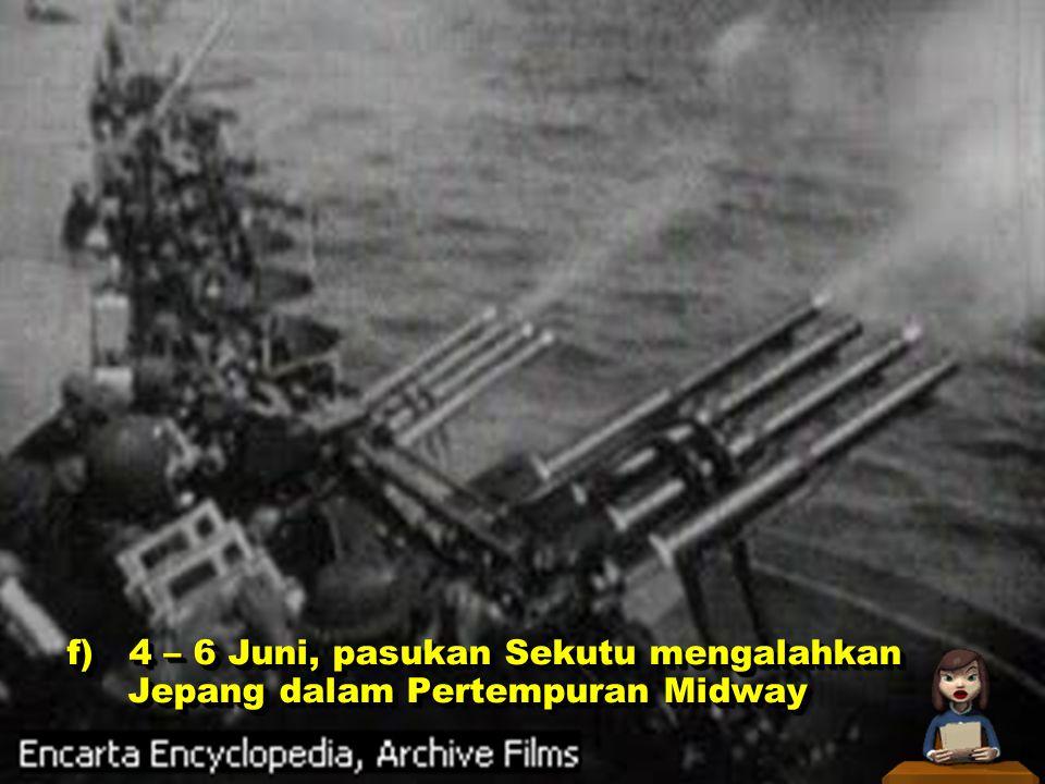 Tahun 1942 a)15 Februari, Singapura jatuh ke tangan Jepang b)26 – 28 Februari, armada laut Jepang mengalahkan kekuatan laut Sekutu dalam Pertempuran L