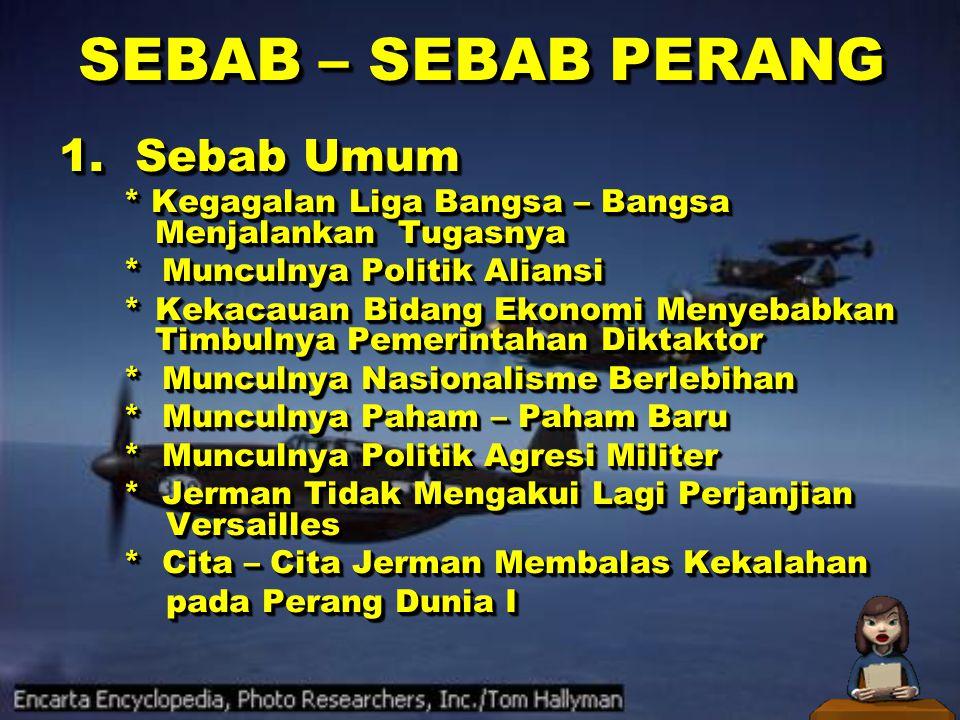 SEBAB – SEBAB PERANG SEBAB – SEBAB PERANG 1.