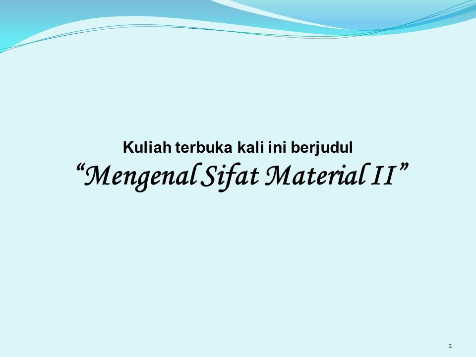 "Kuliah terbuka kali ini berjudul ""Mengenal Sifat Material II"" 2"