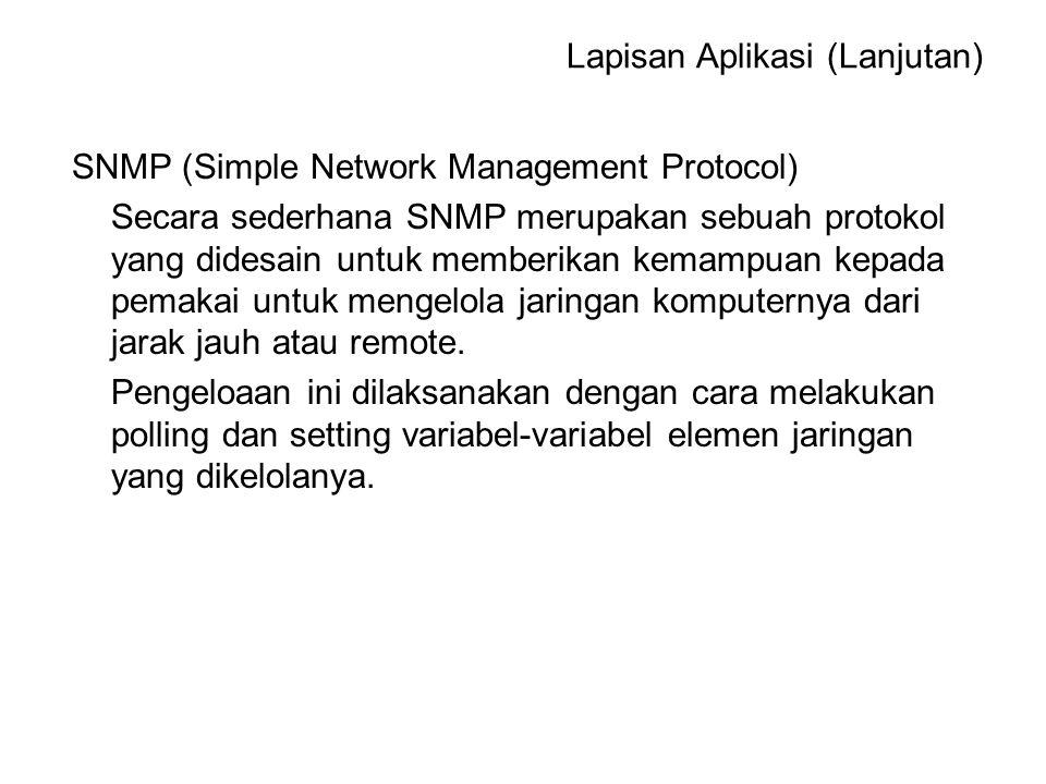 SNMP (Simple Network Management Protocol) Secara sederhana SNMP merupakan sebuah protokol yang didesain untuk memberikan kemampuan kepada pemakai untu