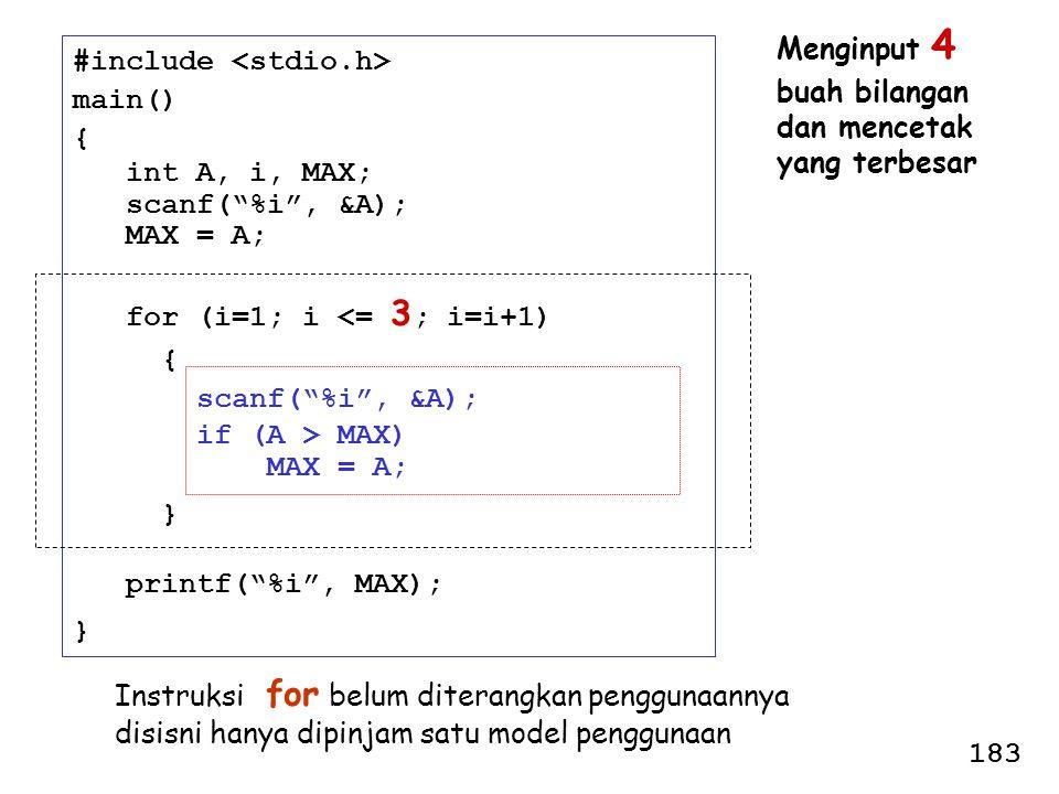 "#include main() { int A, i, MAX; scanf(""%i"", &A); MAX = A; for (i=1; i <= 3 ; i=i+1) { scanf(""%i"", &A); if (A > MAX) MAX = A; } printf(""%i"", MAX); } M"