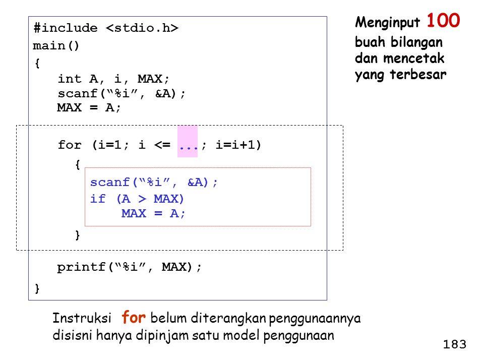 "#include main() { int A, i, MAX; scanf(""%i"", &A); MAX = A; for (i=1; i <=... ; i=i+1) { scanf(""%i"", &A); if (A > MAX) MAX = A; } printf(""%i"", MAX); }"