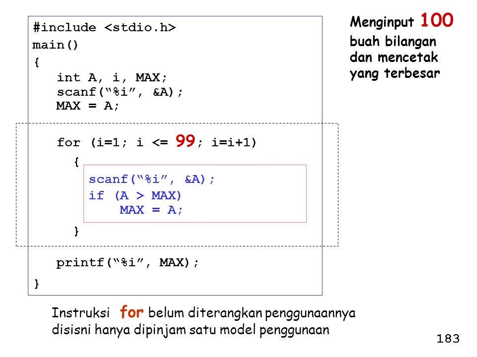 "#include main() { int A, i, MAX; scanf(""%i"", &A); MAX = A; for (i=1; i <= 99 ; i=i+1) { scanf(""%i"", &A); if (A > MAX) MAX = A; } printf(""%i"", MAX); }"