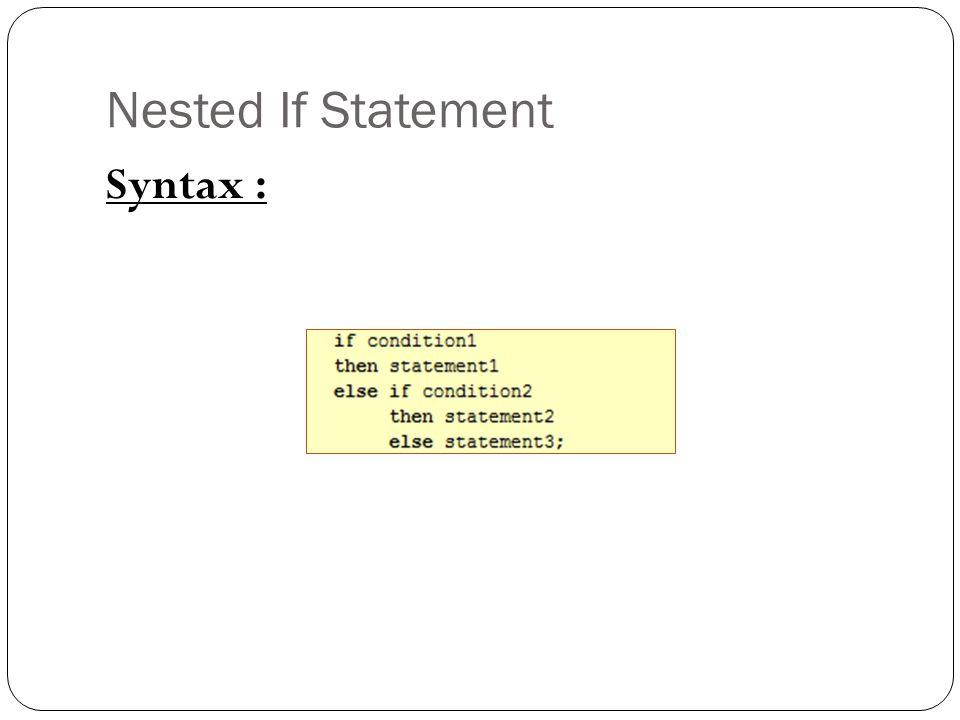 Case statements Syntax :