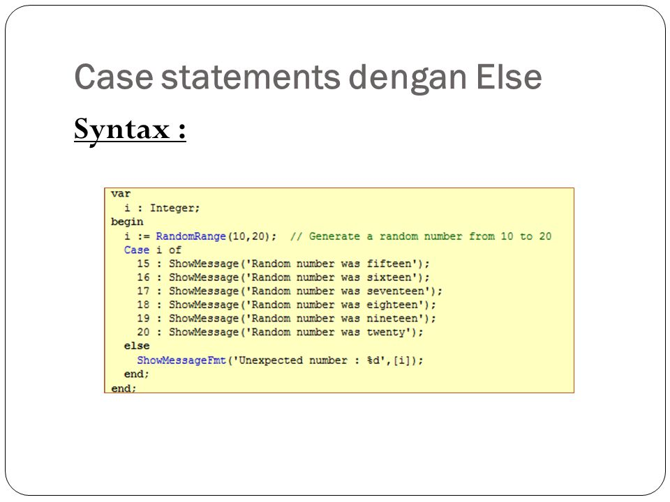 Case statements dengan Else Syntax :