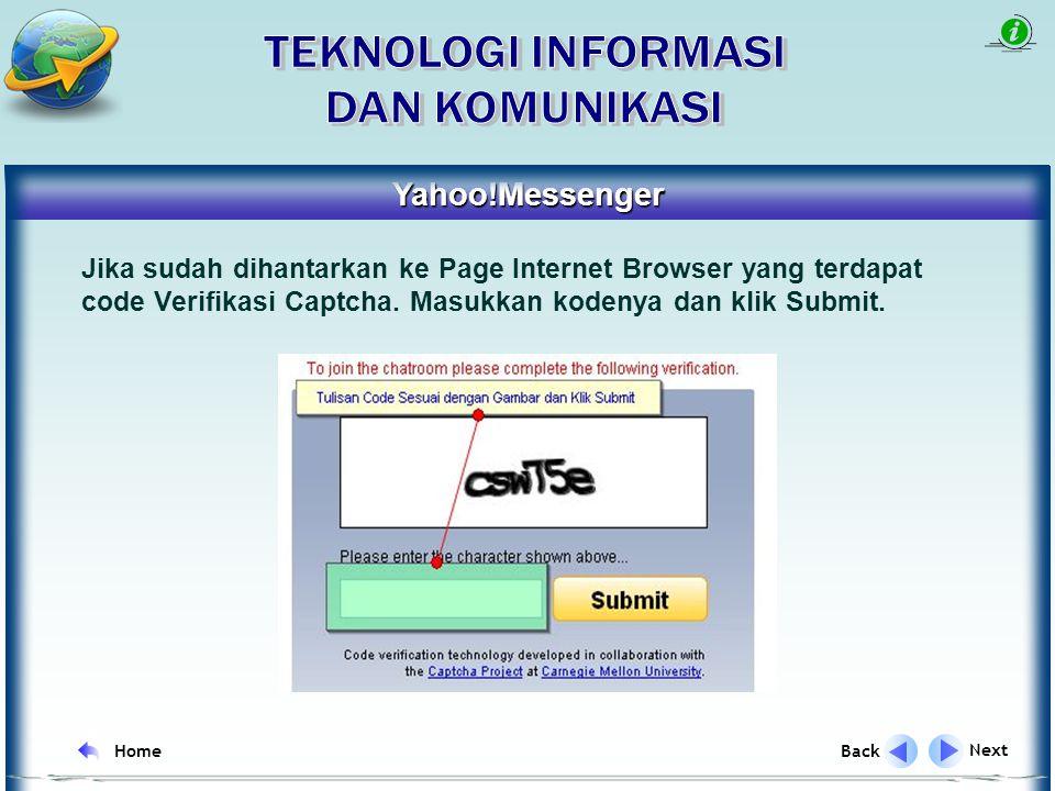 Yahoo!Messenger Next Back Home Jika anda telah mengklik link tersebut, biasanya secara otomatis akan dibukakan browser Internet dengan alamat yang dimaksud.