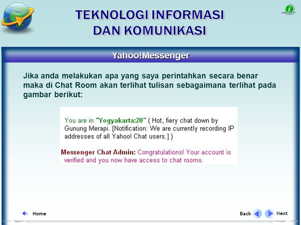 Yahoo!Messenger Next Back Home Jika sudah dihantarkan ke Page Internet Browser yang terdapat code Verifikasi Captcha.