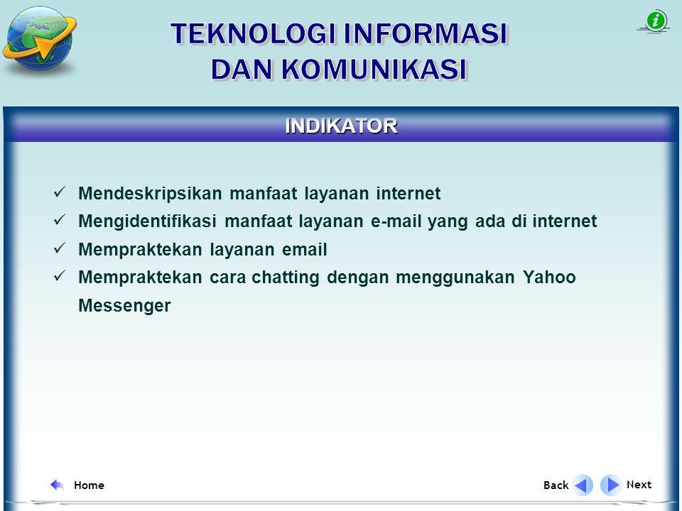 KOMPETENSI DASAR Mengidentifikasi beberapa layanan informasi yang ada di internet Next Back Home