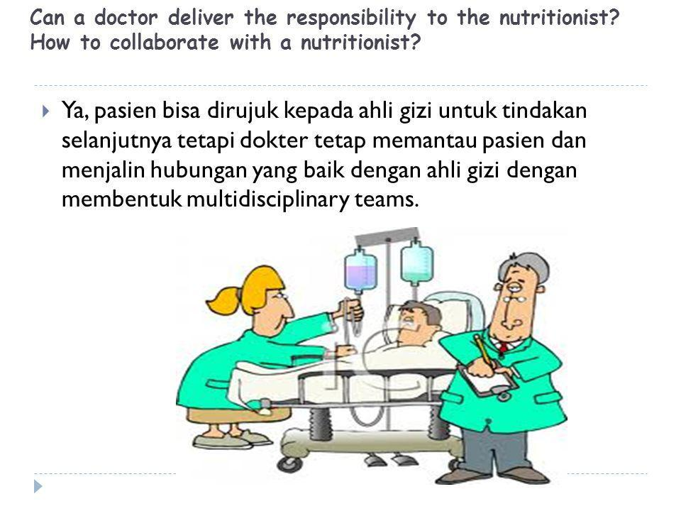Can a doctor deliver the responsibility to the nutritionist.