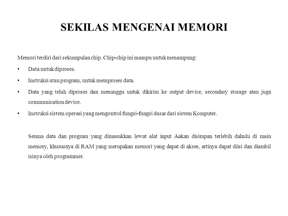 JENIS MEMORI : MEMORI INTERNAL Memori jenis ini dapat diakses secara langsung oleh prosesor.