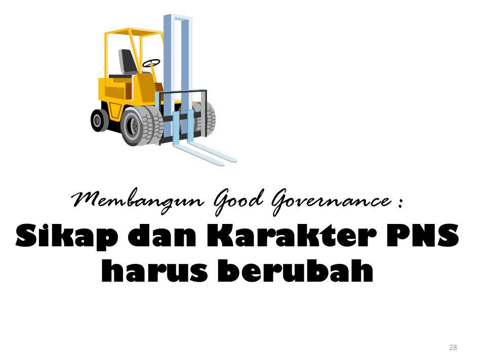 Membangun Good Governance : Sikap dan Karakter PNS harus berubah 28