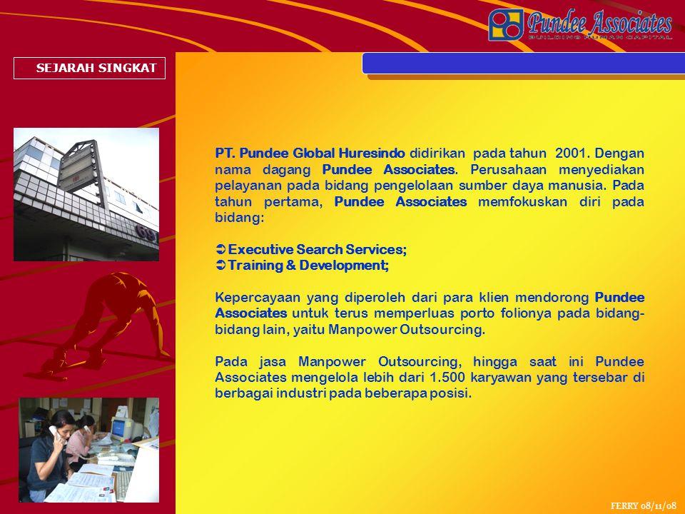 FERRY 08/11/08 SEJARAH SINGKAT PT.Pundee Global Huresindo didirikan pada tahun 2001.