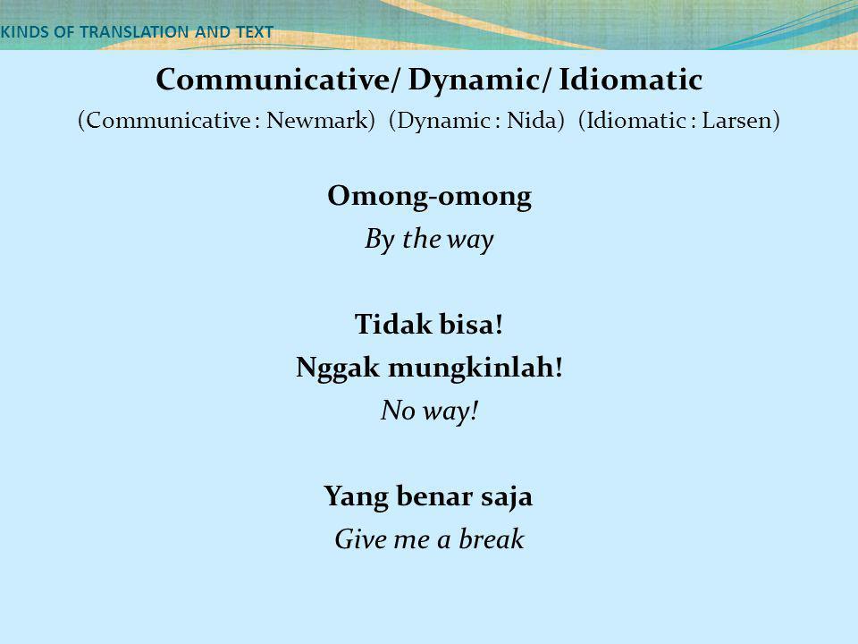 KINDS OF TRANSLATION AND TEXT Sangat baik.Never better.